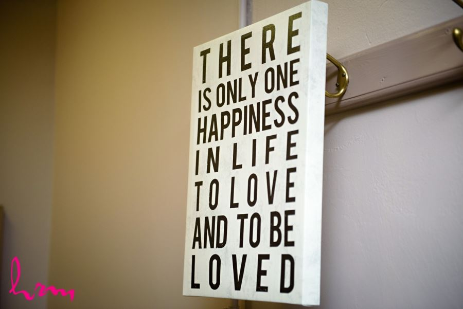 there is only one happiness in life to love and be loved